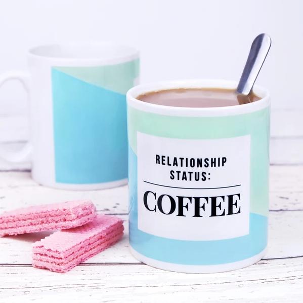 Coffee mug, relationship status: coffee